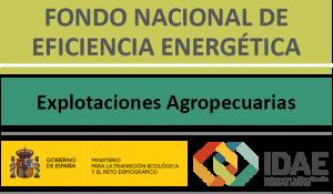 fondo nacional de eficiencia energética - explotaciones agropecuarias - IDAE